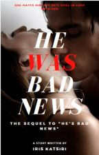 """He Was Bad News {The Sequel to """"He's Bad News""""} by Lon3lyGirL"""