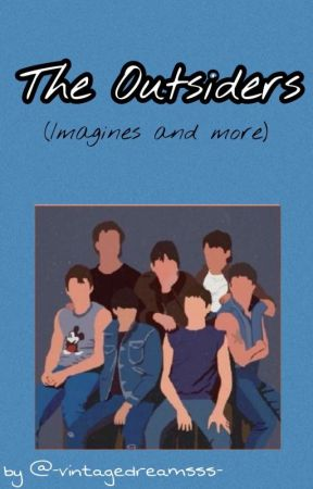 The Outsiders Randomness by -vintagedreamsss-
