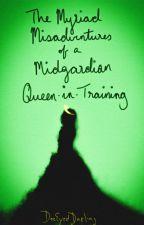The Myriad Misadventures of a Midgardian Queen-In-Training || Loki x Reader by DoeEyedDarling