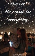You are the reason for everything by Dafnie_Kluger