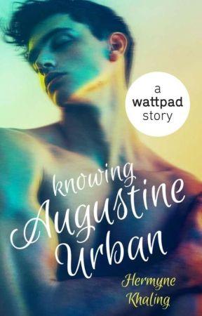 Knowing Augustine Urban ✔ by HermyneKhaling