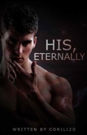 His, Eternally [18+] by Corilizd