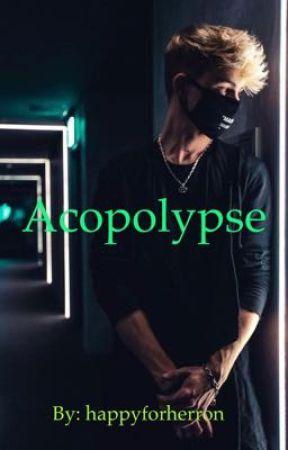 [✔️] Acopolypse ~ Corbyn Besson by happyforherron