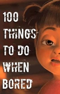 100 Things To Do When Bored cover