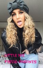 little mix visual imagines - COMPLETED  by gayforddlovato