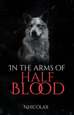 In The Arms Of Half Blood by Nhicolax