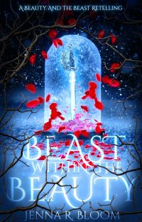 Beast within the Beauty || A Beauty and the Beast Retelling cover