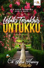 LELAKI TERAKHIR UNTUKKU by TulipFarahaniey