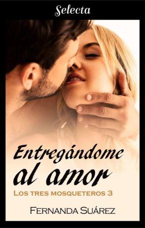 Entregándome al amor -CAPÍTULOS DE MUESTRA by FernandaST15