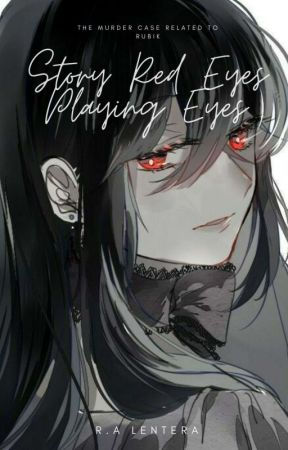 Story Red Eyes: Playing Eyes by _Lentera