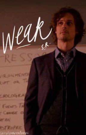 Weak | S.R by lastoftherealones
