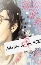 Adrian is not an Ace by Jamalenda