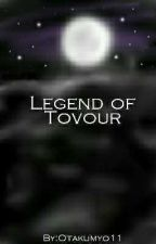 Legend of Tovour by Otakumyo11