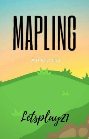 Mapling Around by Letsplay21