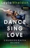 W KSIĘGARNIACH! Dance, Sing, Love. Choreografia uczuć cover
