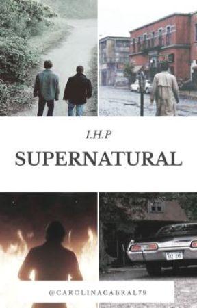 I.H.P Supernatural- livro 2 by carolinacabral79