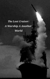The Lost Cruiser : A Warship in a Another World cover