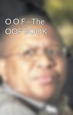 O O F - The OOF BOOK by RatchetHanna