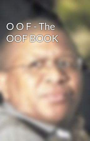 O O F - The OOF BOOK by RatchetHanna