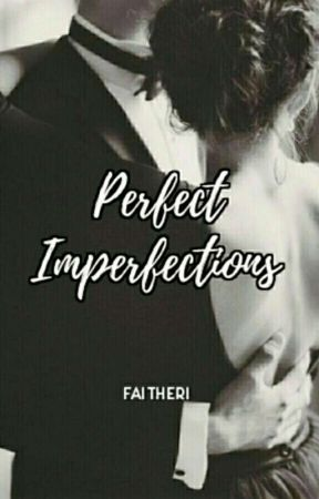 Perfect Imperfections by FaithEri