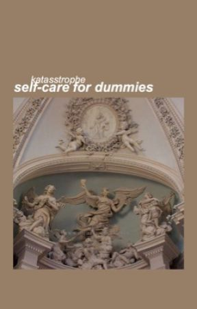 self-care for dummies by katasstrophe