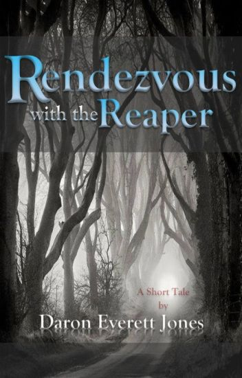 Rendezvous with the Reaper