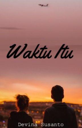 WAKTU ITU ✅ by devinasusantoo