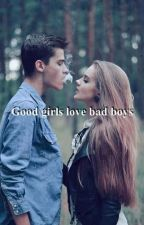 Best Good Girl & Bad Boy Wattpad Stories <3 by unfathomable_03