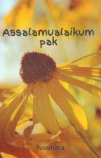 Assalamualaikum pak by hownara