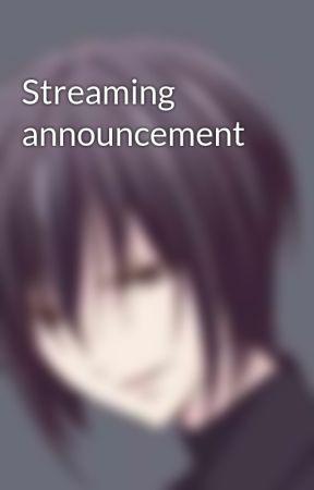 Streaming announcement by Tenshineko01