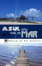 AZUL CÉU, COR DE MAR - Rui Sampaio by Rui_Sampaioln