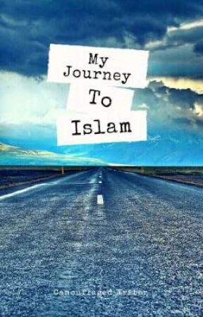 My Journey To Islam❤ by camouflagedwriter
