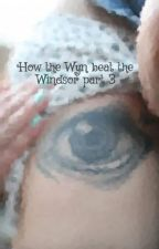 How the Wyn beat the Windsor part 3 by radesouza