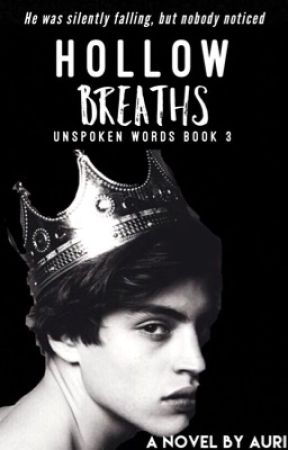 Hollow Breaths|✔️ (Unspoken Words book 3) by starrytrails