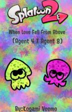 When Love Fell From Above (Agent 4 X Agent 8) by KogamiVeemo