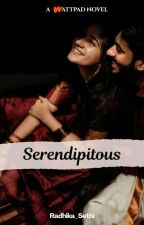 SERENDIPITOUS|✔ by Radhika_Sethi