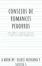 consejos de romances pedorros by NirvanaHernandez3