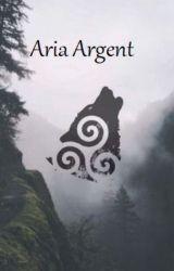 Aria Argent [Dokončeno] by vlkwolf7