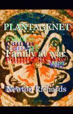PLANTAGENET. Family at War. by NewtonR