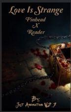 Love is Strange (Pinhead x Reader) On Hold by rockdragonmaster