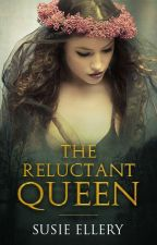 The Reluctant Queen by SusieEllery