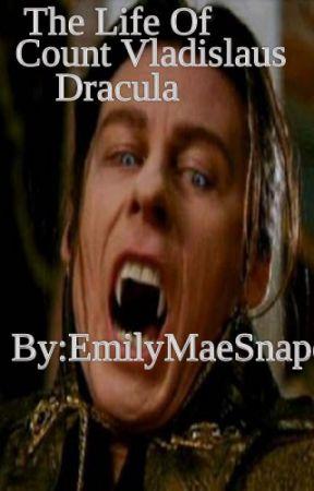The Life Of Count Vladislaus Dracula by LucyMaeLaufeyson
