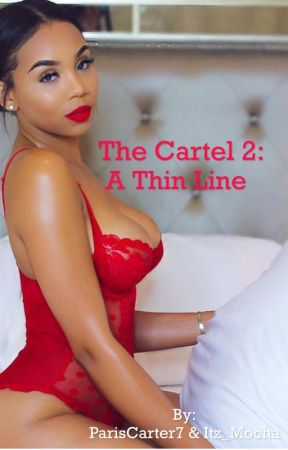 The Cartel Part 2: A Thin Line by ParisCarter7
