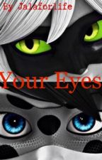 Your Eyes by Jalaforlife