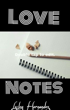 Love Notes by LesleyH121
