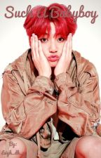 Such A Babyboy - Jungkook Fanfiction  by Leigh_dh_5