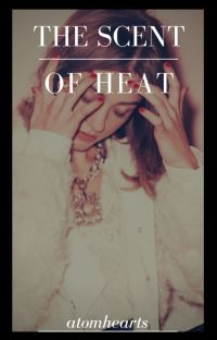 the scent of heat → r . taylor ( COMPLETED ) cover