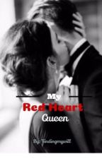 My Red Heart Queen  by findingmywill