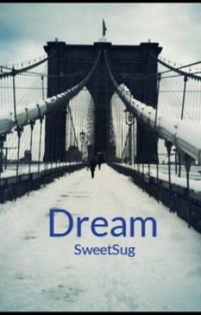 Dream - A poem by SweetSug