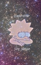 jung jaehyun-stepbrother{COMPLETED} by byeolrangdan